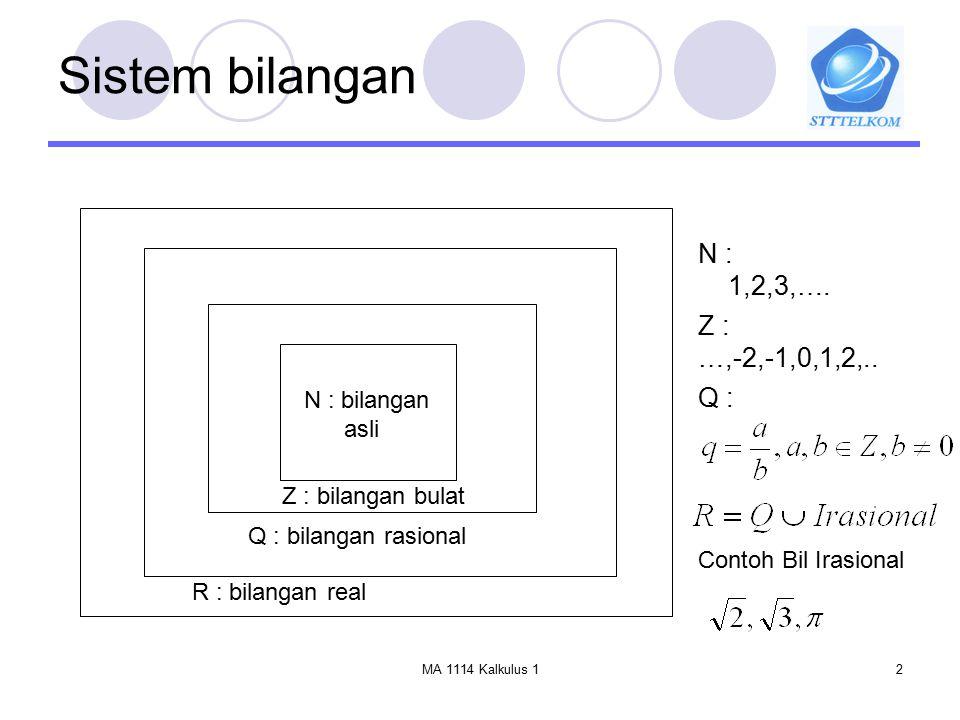 Sistem bilangan N : 1,2,3,…. Z : …,-2,-1,0,1,2,.. Q : N : bilangan