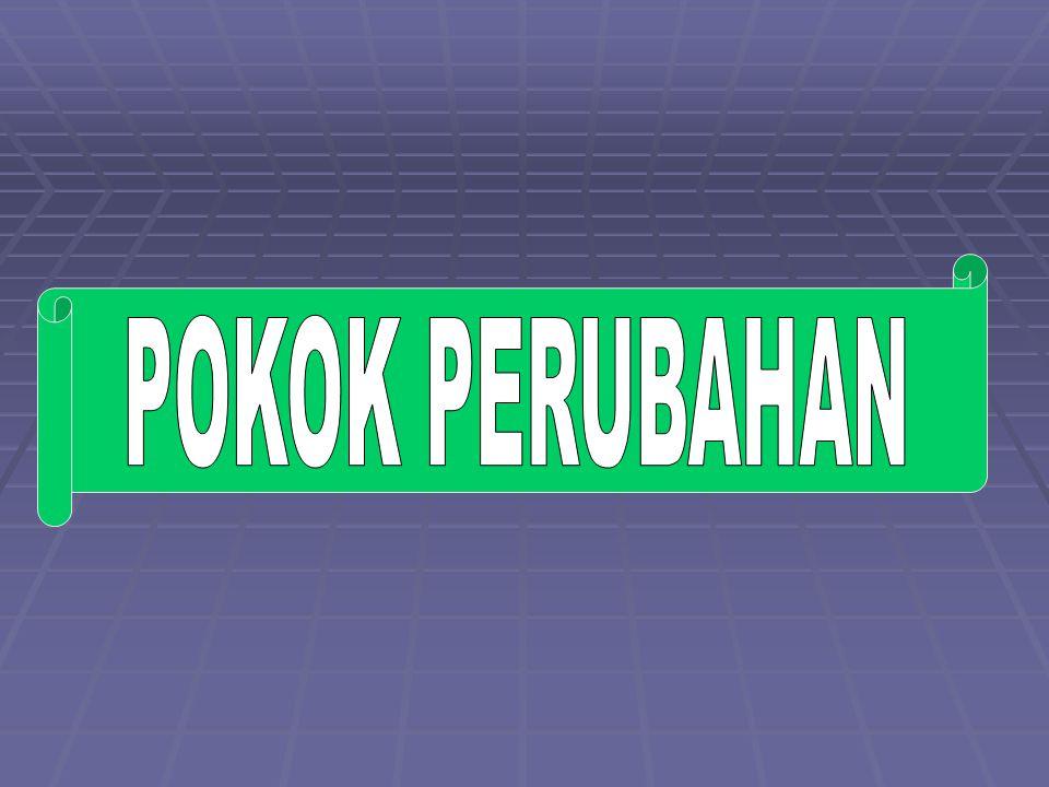 POKOK PERUBAHAN