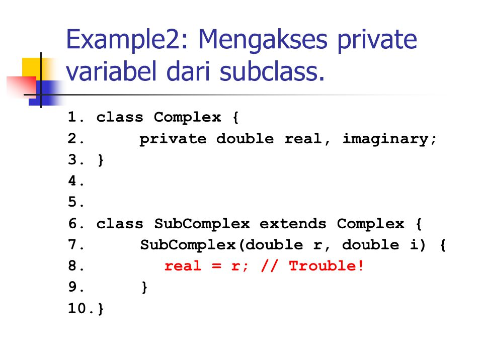 Example2: Mengakses private variabel dari subclass.