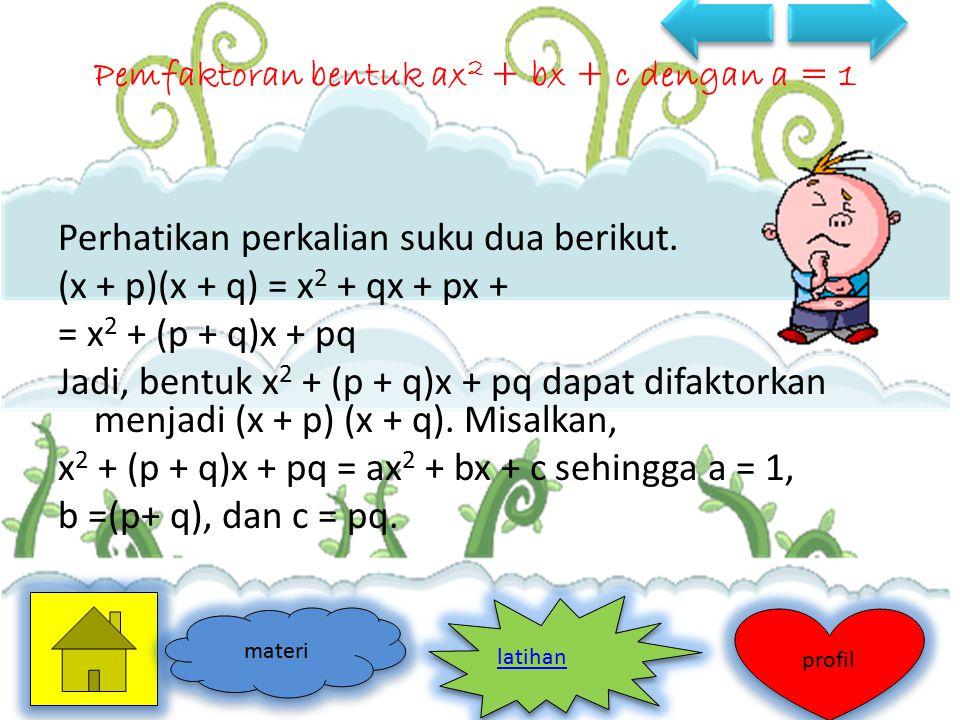 Pemfaktoran bentuk ax2 + bx + c dengan a = 1