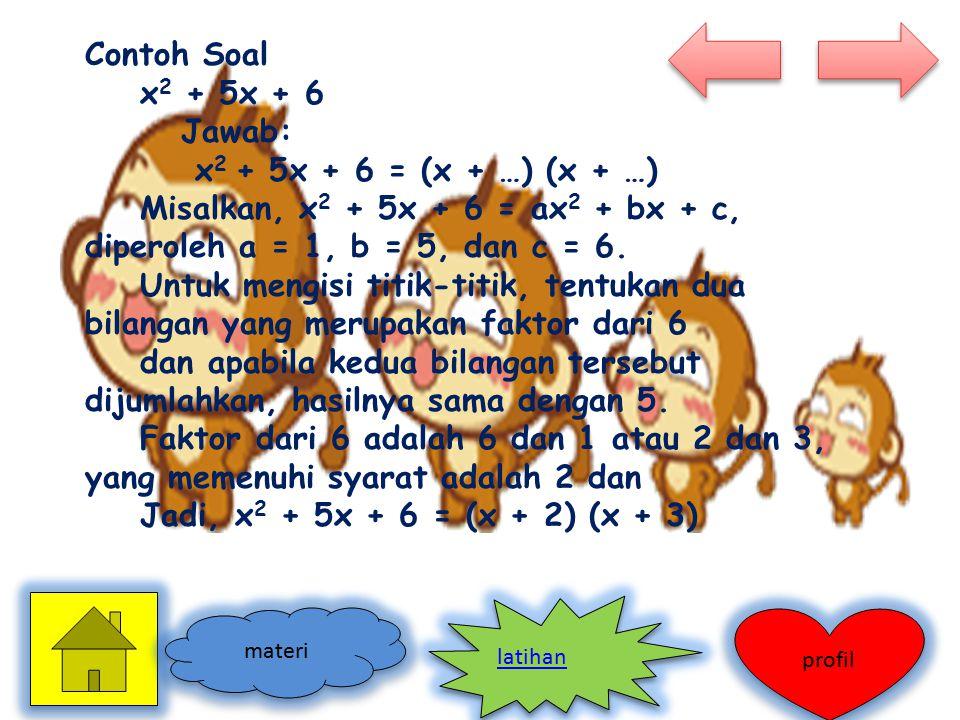 Contoh Soal x2 + 5x + 6 Jawab: