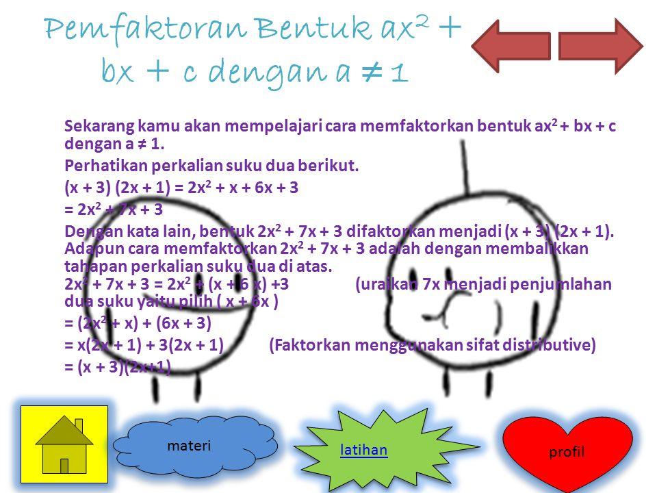 Pemfaktoran Bentuk ax2 + bx + c dengan a ≠ 1
