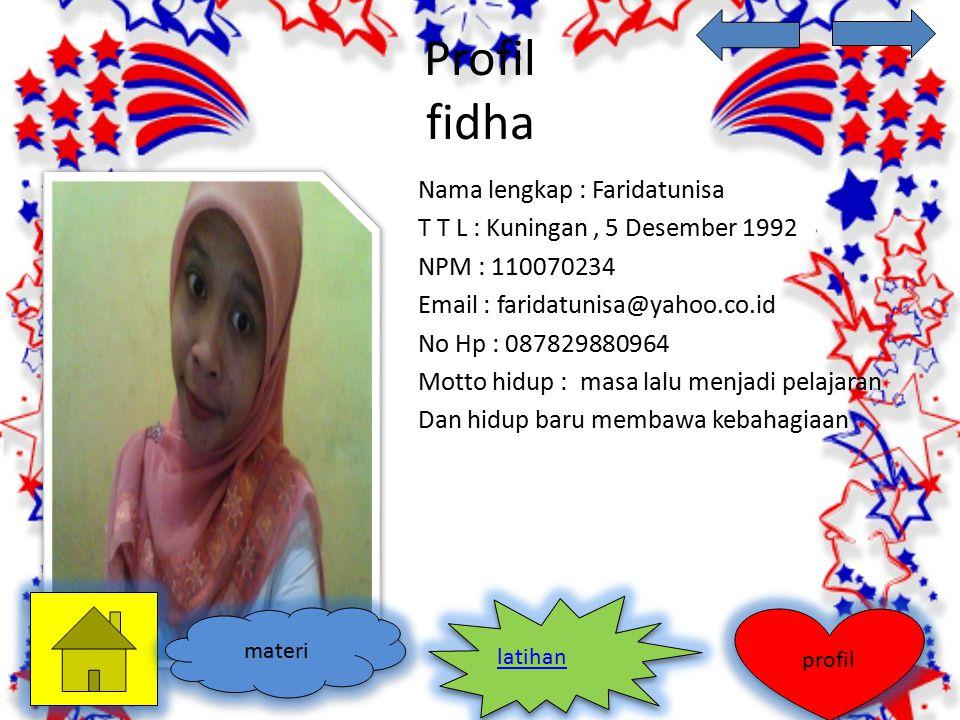 Profil fidha Nama lengkap : Faridatunisa