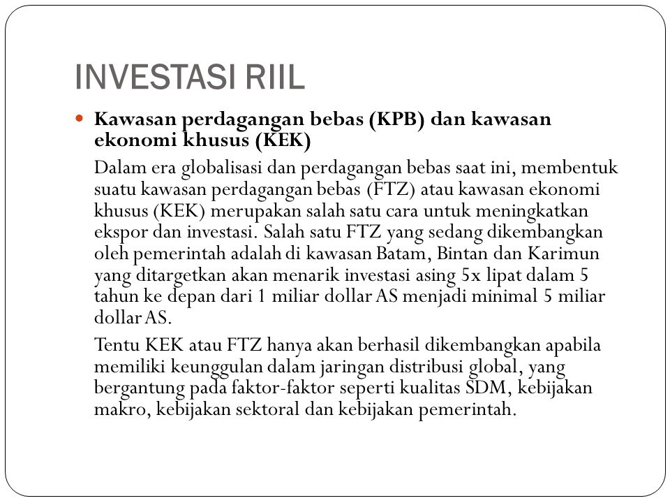 INVESTASI RIIL Kawasan perdagangan bebas (KPB) dan kawasan ekonomi khusus (KEK)