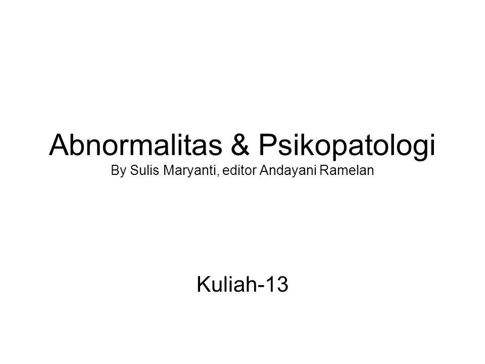 Abnormalitas & Psikopatologi By Sulis Maryanti, editor Andayani Ramelan