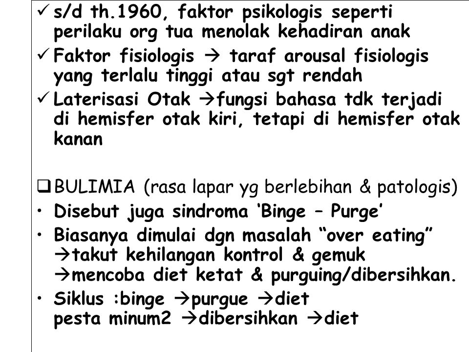 s/d th.1960, faktor psikologis seperti perilaku org tua menolak kehadiran anak