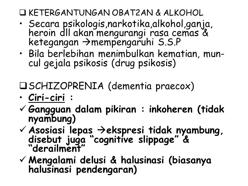SCHIZOPRENIA (dementia praecox) Ciri-ciri :