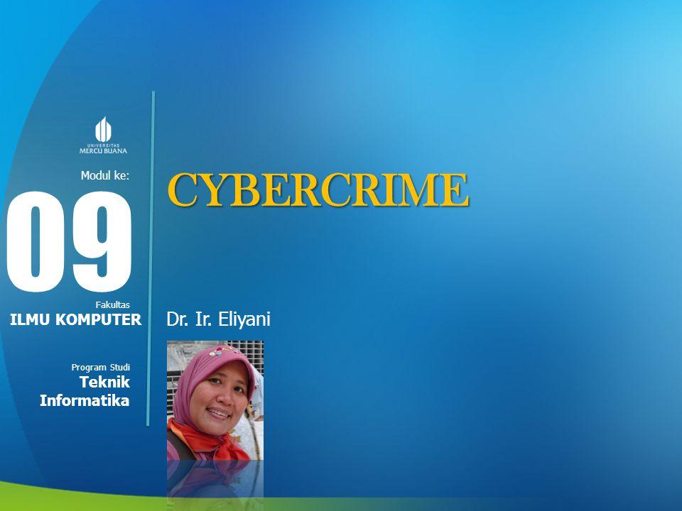 CYBERCRIME 09 Dr. Ir. Eliyani ILMU KOMPUTER Teknik Informatika