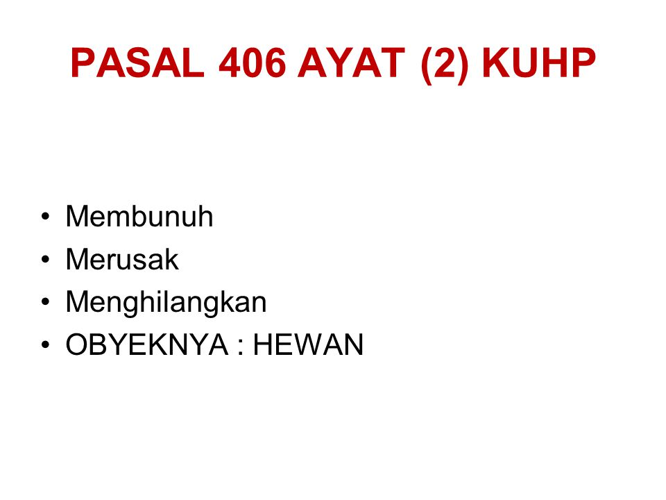 PASAL 406 AYAT (2) KUHP Membunuh Merusak Menghilangkan