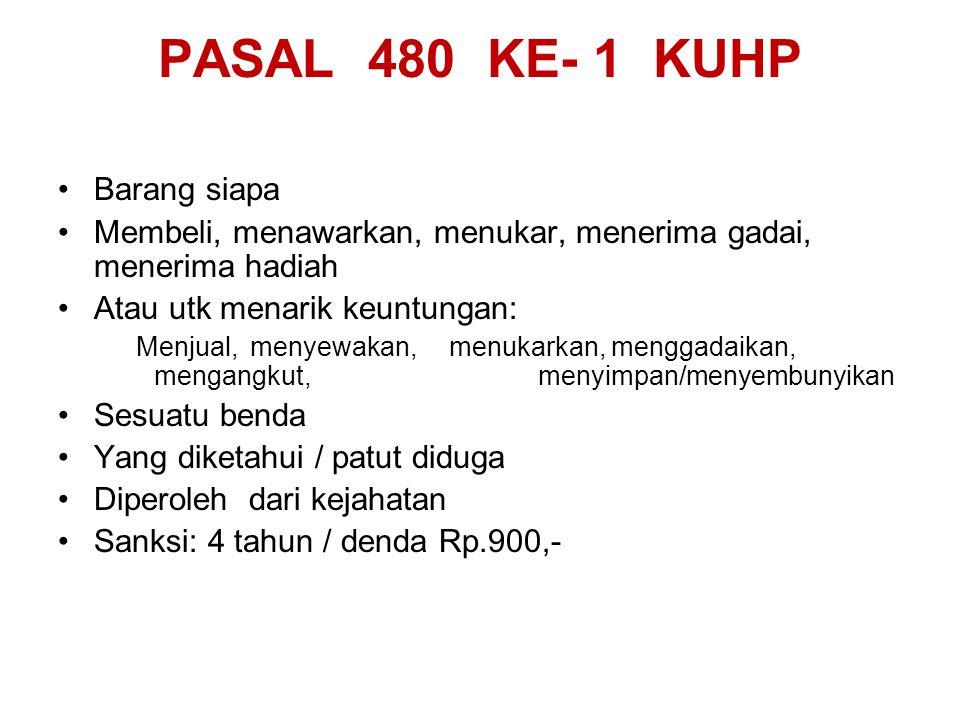 PASAL 480 KE- 1 KUHP Barang siapa