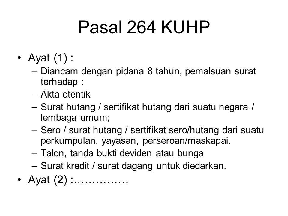 Pasal 264 KUHP Ayat (1) : Ayat (2) :……………