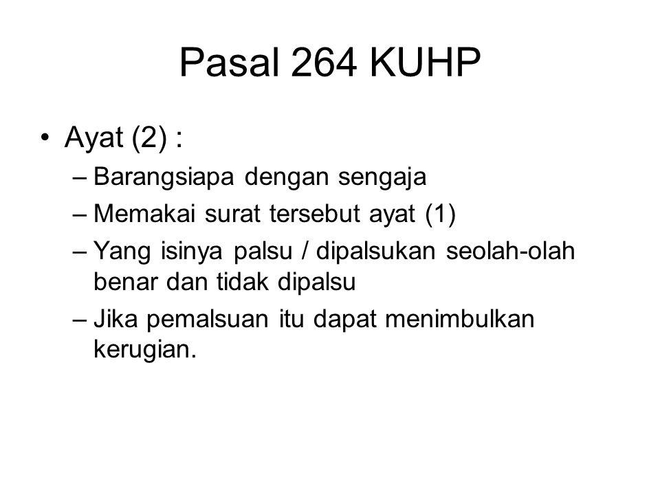 Pasal 264 KUHP Ayat (2) : Barangsiapa dengan sengaja