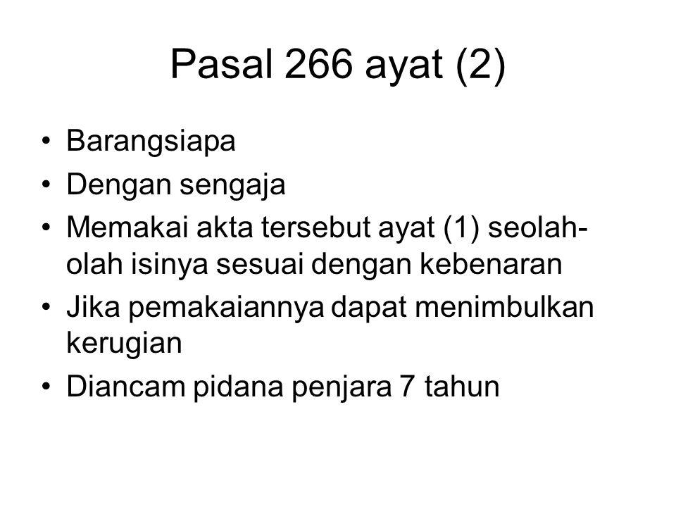 Pasal 266 ayat (2) Barangsiapa Dengan sengaja