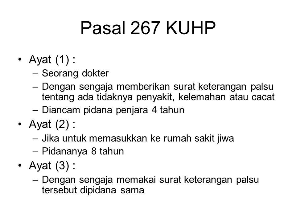 Pasal 267 KUHP Ayat (1) : Ayat (2) : Ayat (3) : Seorang dokter