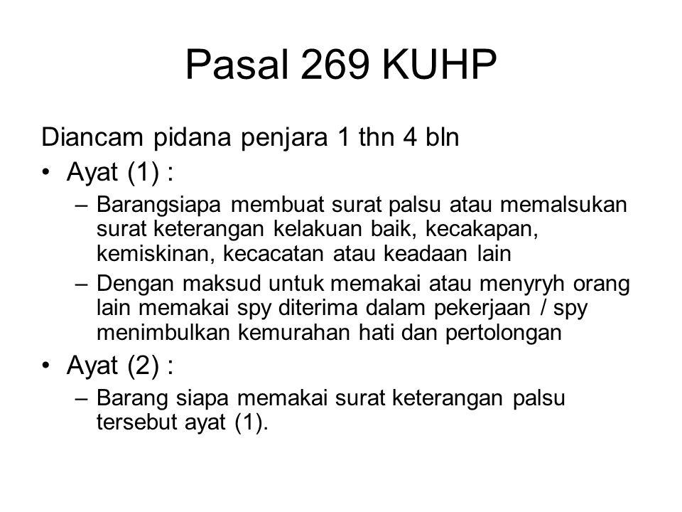 Pasal 269 KUHP Diancam pidana penjara 1 thn 4 bln Ayat (1) :