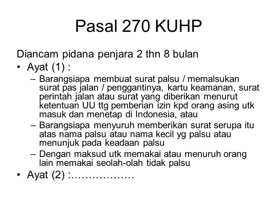 Pasal 270 KUHP Diancam pidana penjara 2 thn 8 bulan Ayat (1) :