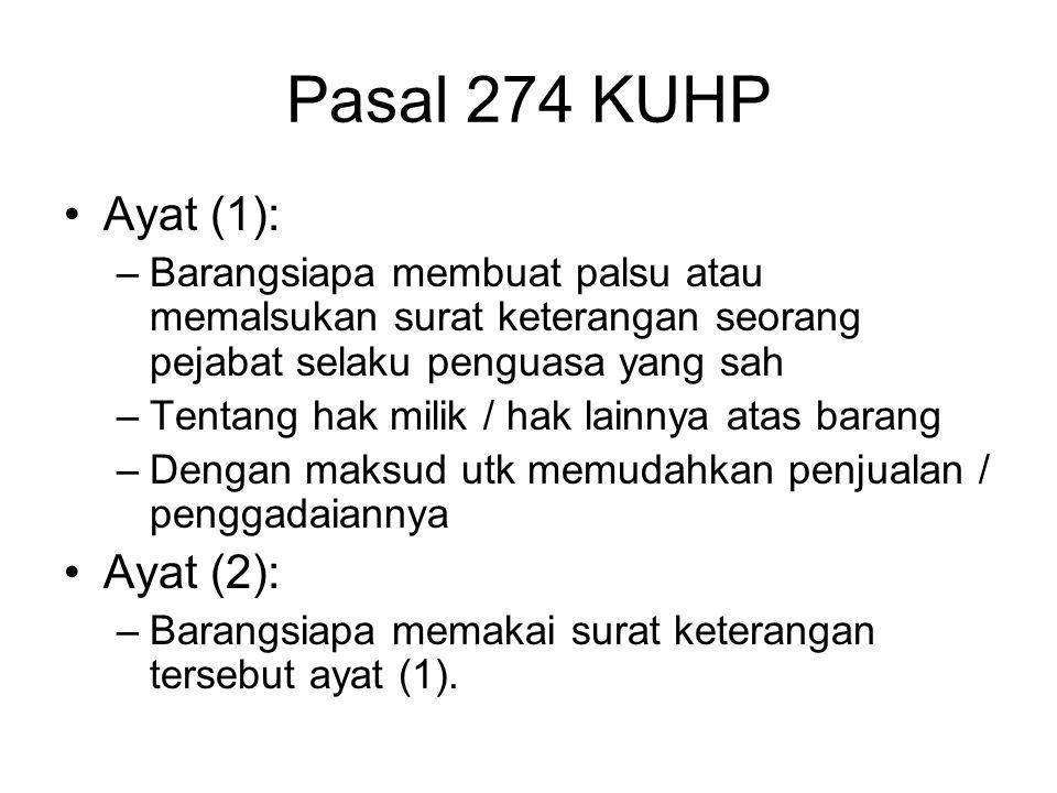 Pasal 274 KUHP Ayat (1): Ayat (2):