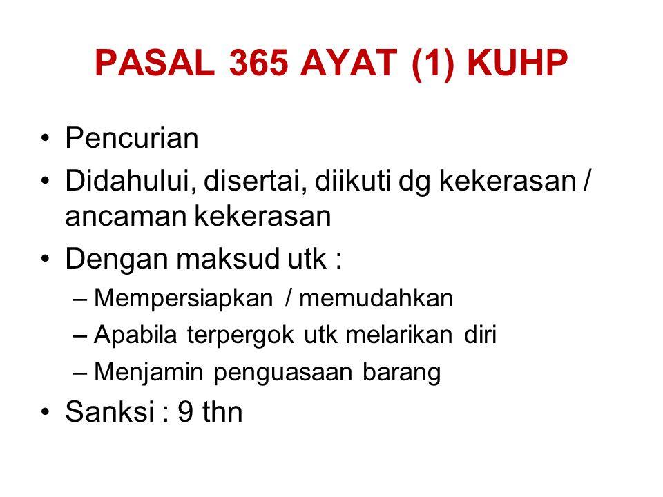 PASAL 365 AYAT (1) KUHP Pencurian