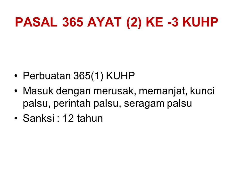 PASAL 365 AYAT (2) KE -3 KUHP Perbuatan 365(1) KUHP