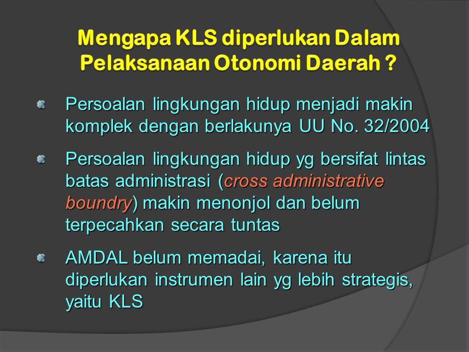 Mengapa KLS diperlukan Dalam Pelaksanaan Otonomi Daerah