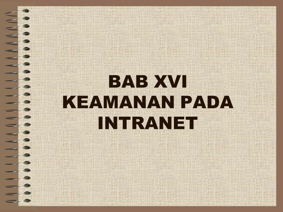 BAB XVI KEAMANAN PADA INTRANET