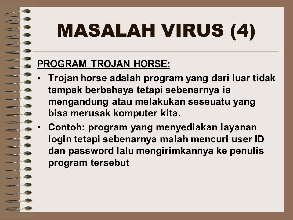 MASALAH VIRUS (4) PROGRAM TROJAN HORSE: