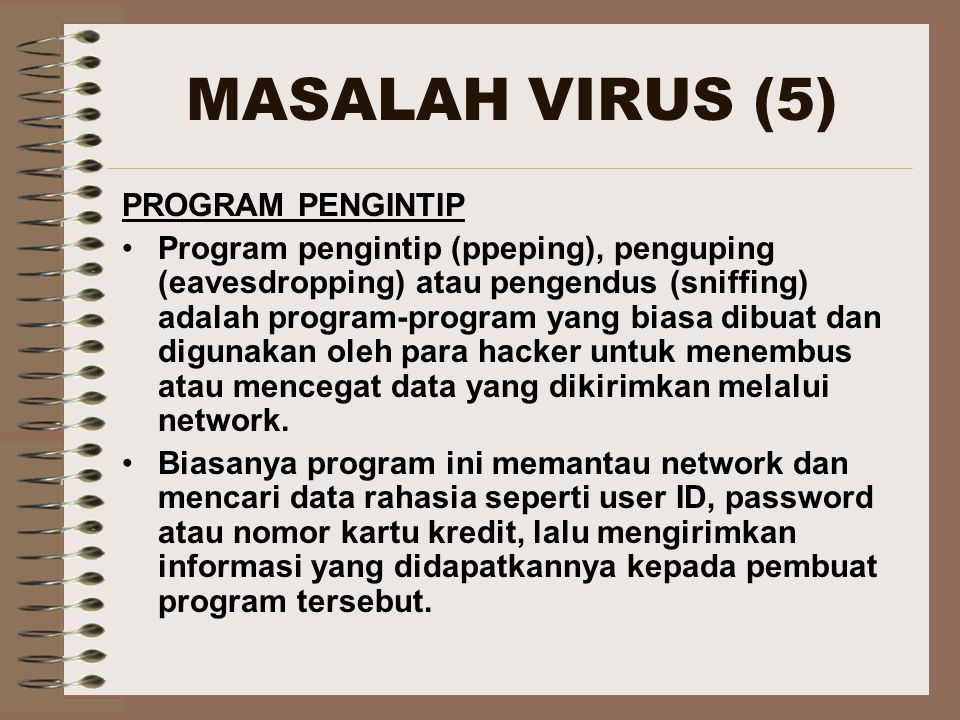 MASALAH VIRUS (5) PROGRAM PENGINTIP