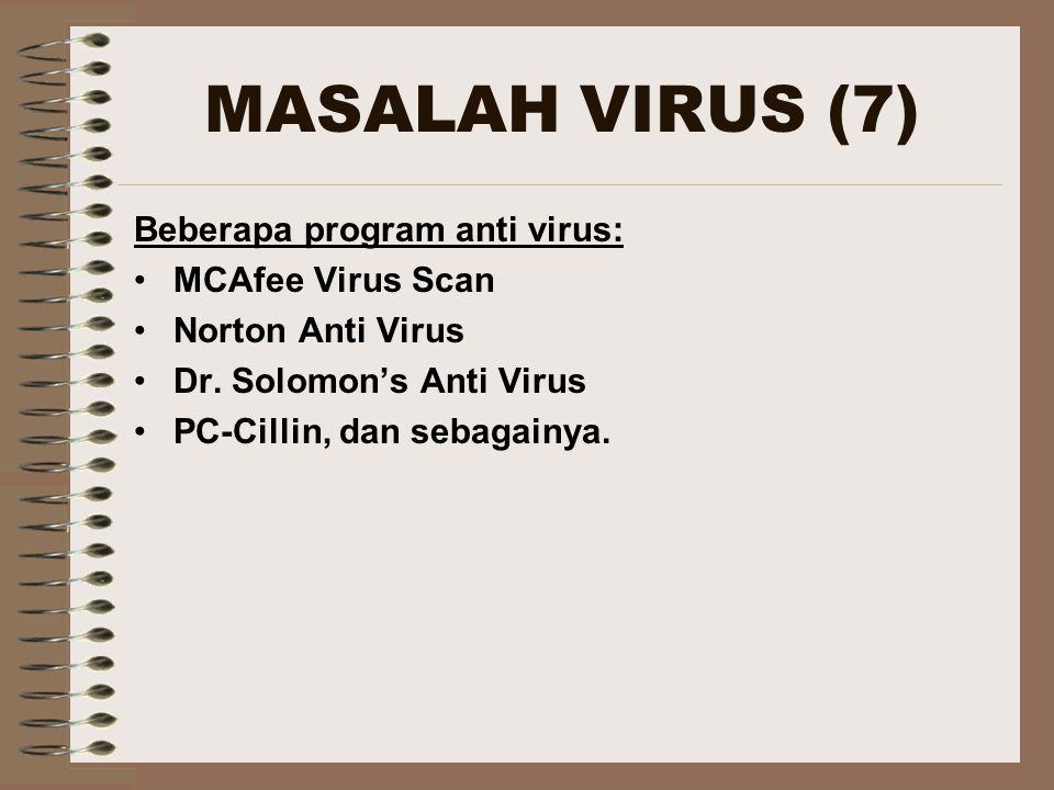 MASALAH VIRUS (7) Beberapa program anti virus: MCAfee Virus Scan