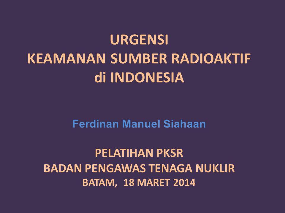 URGENSI KEAMANAN SUMBER RADIOAKTIF di INDONESIA