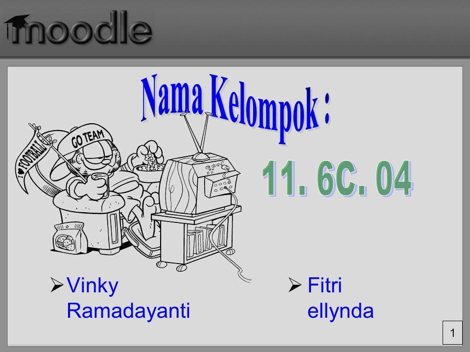 Nama Kelompok : 11. 6C. 04 Vinky Ramadayanti Fitri ellynda