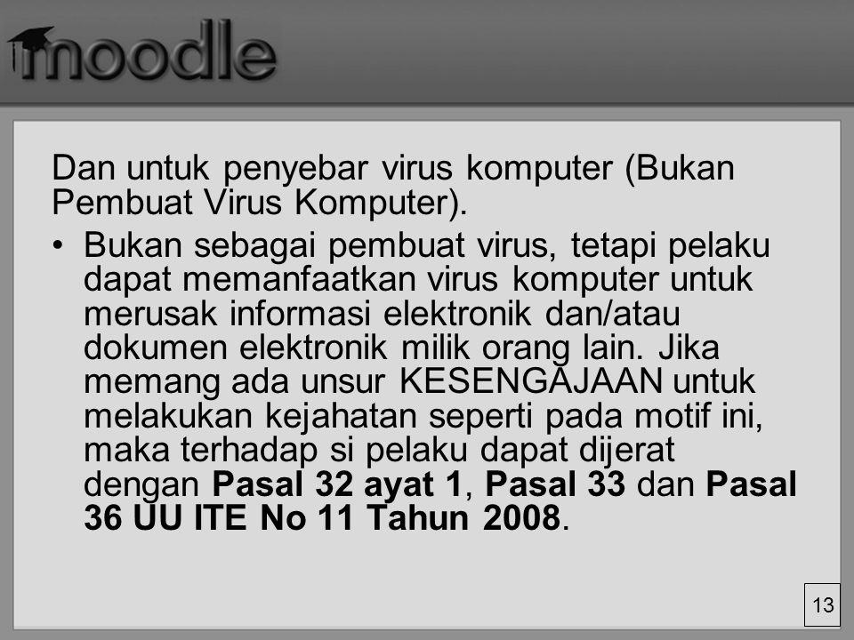 Dan untuk penyebar virus komputer (Bukan Pembuat Virus Komputer).