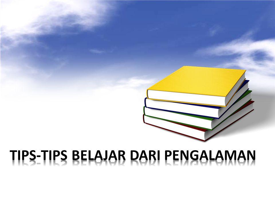 Tips-tips belajar dari PENGALAMAN