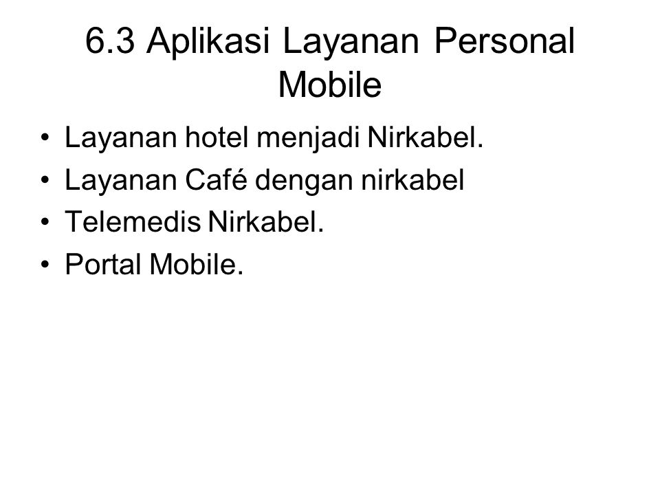 6.3 Aplikasi Layanan Personal Mobile
