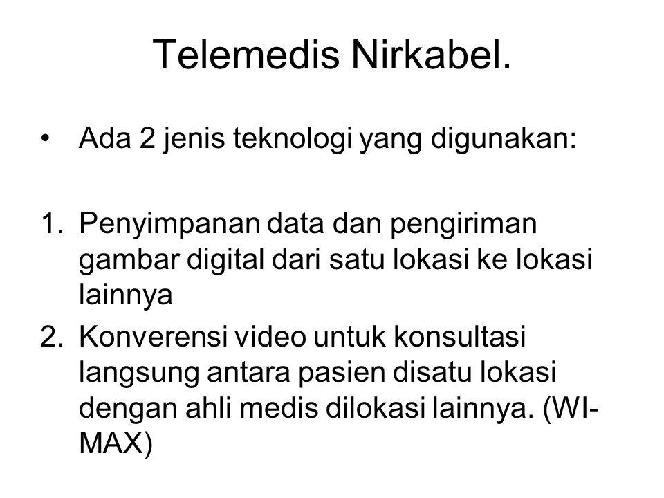 Telemedis Nirkabel. Ada 2 jenis teknologi yang digunakan: