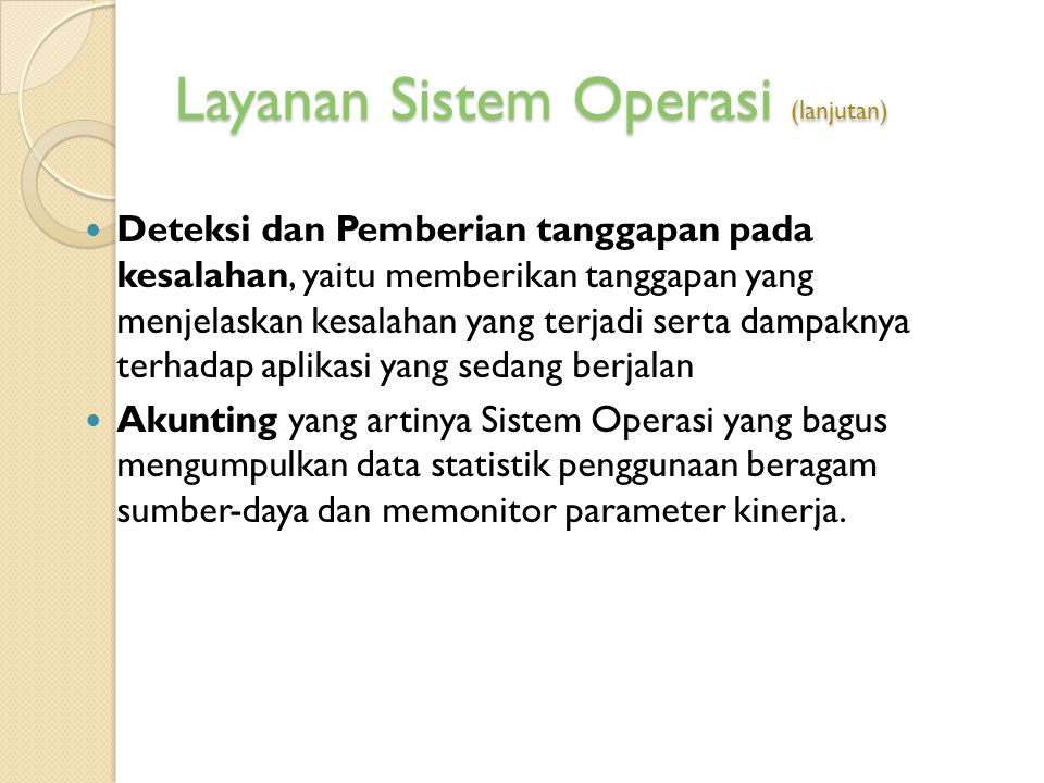 Layanan Sistem Operasi (lanjutan)