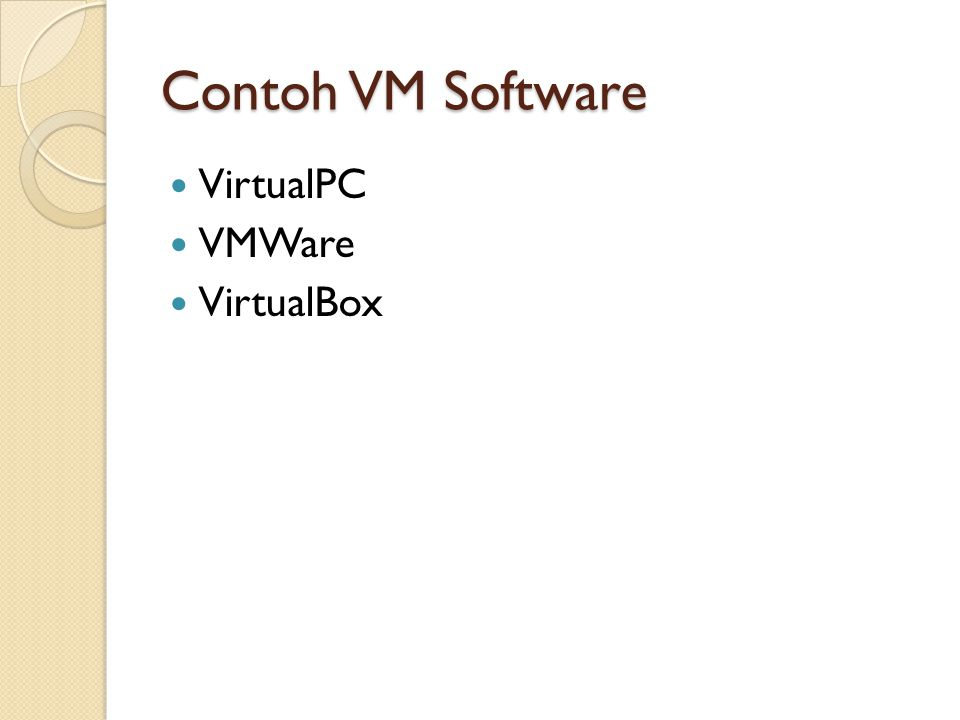 Contoh VM Software VirtualPC VMWare VirtualBox
