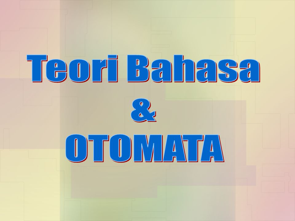 Teori Bahasa & OTOMATA