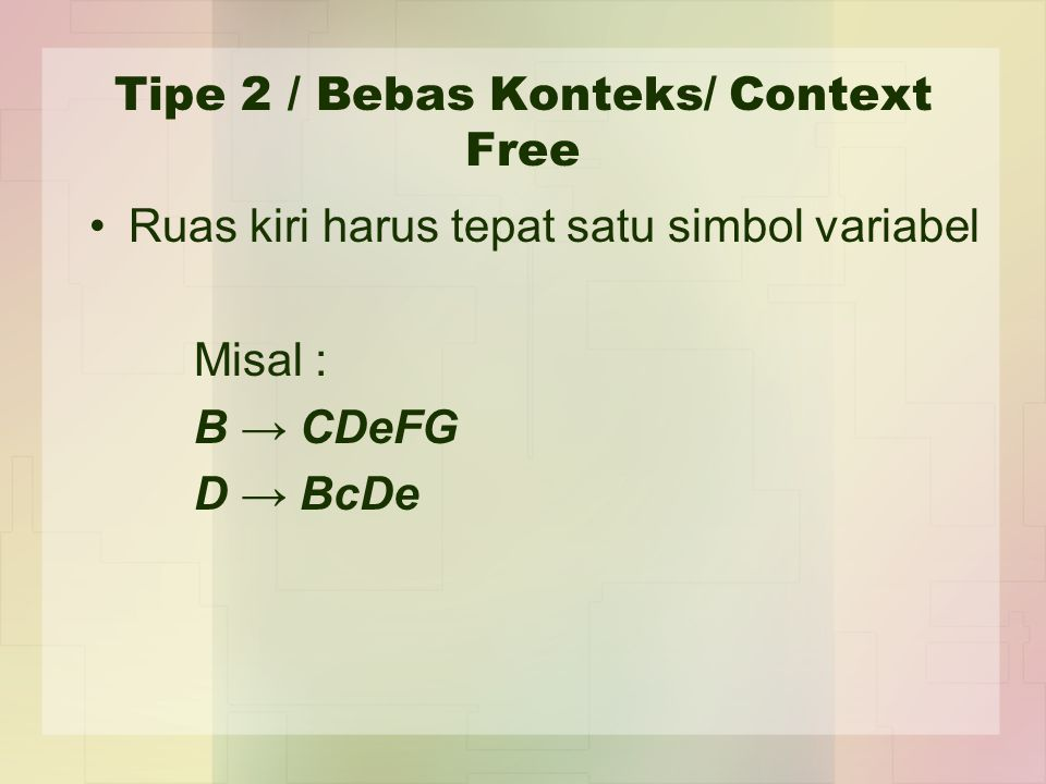 Tipe 2 / Bebas Konteks/ Context Free