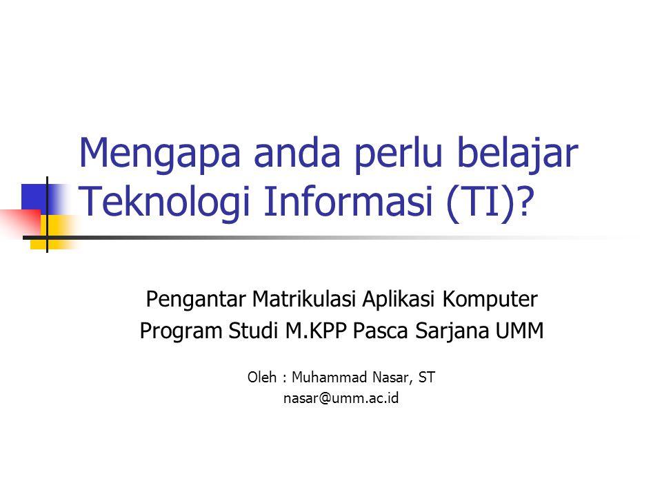 Mengapa anda perlu belajar Teknologi Informasi (TI)