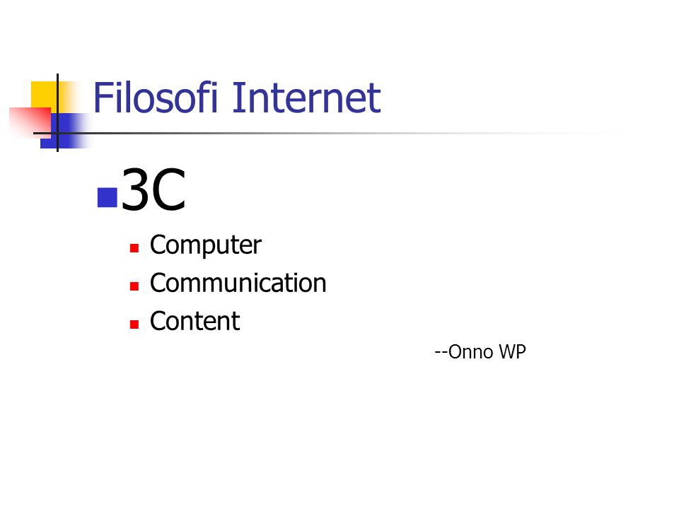 Filosofi Internet 3C Computer Communication Content --Onno WP