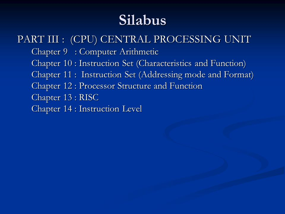 Silabus PART III : (CPU) CENTRAL PROCESSING UNIT