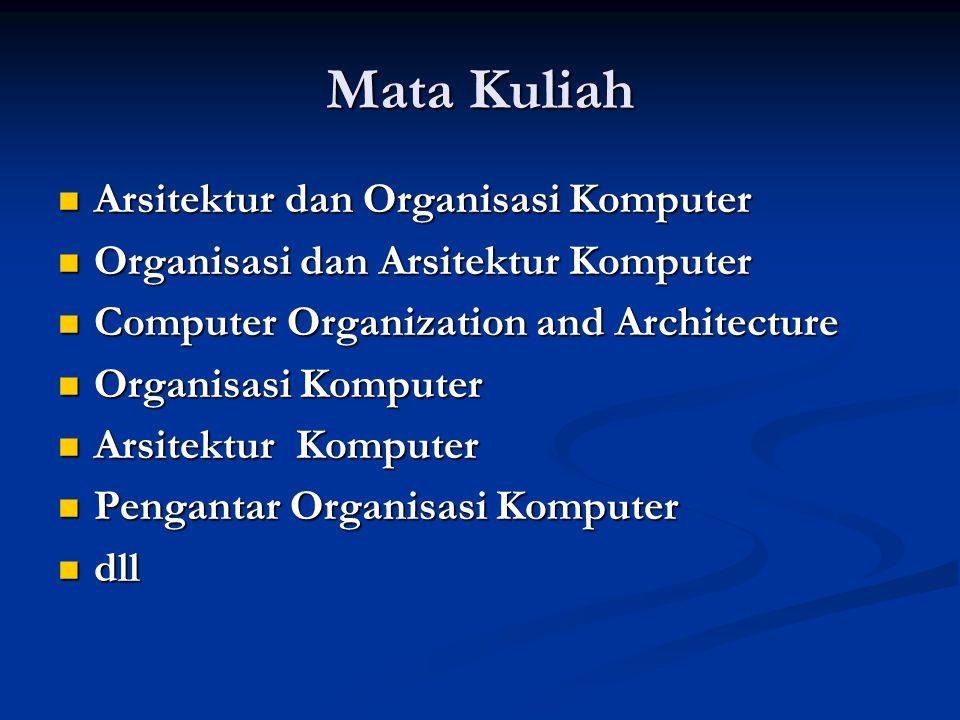 Mata Kuliah Arsitektur dan Organisasi Komputer