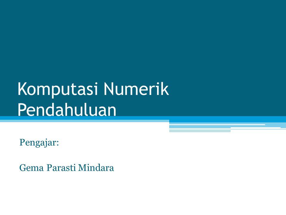 Komputasi Numerik Pendahuluan