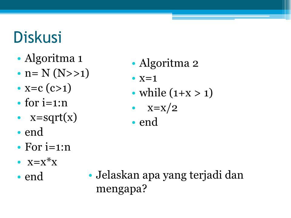 Diskusi Algoritma 1 Algoritma 2 n= N (N>>1) x=1 x=c (c>1)