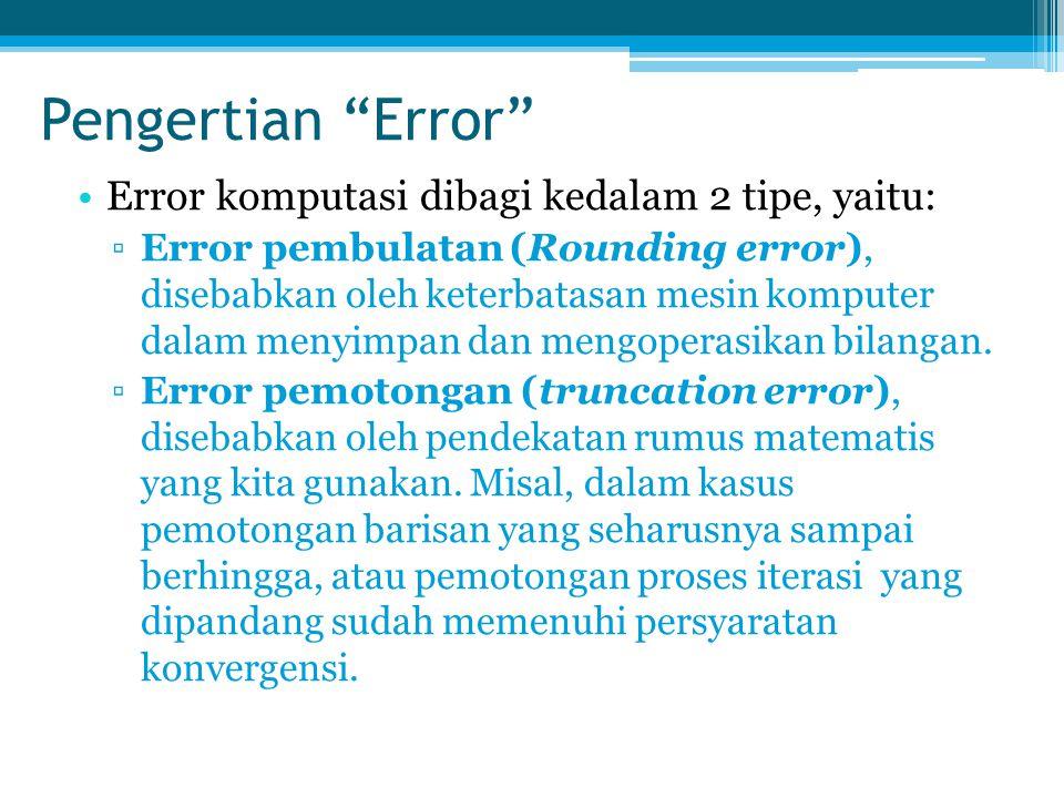 Pengertian Error Error komputasi dibagi kedalam 2 tipe, yaitu:
