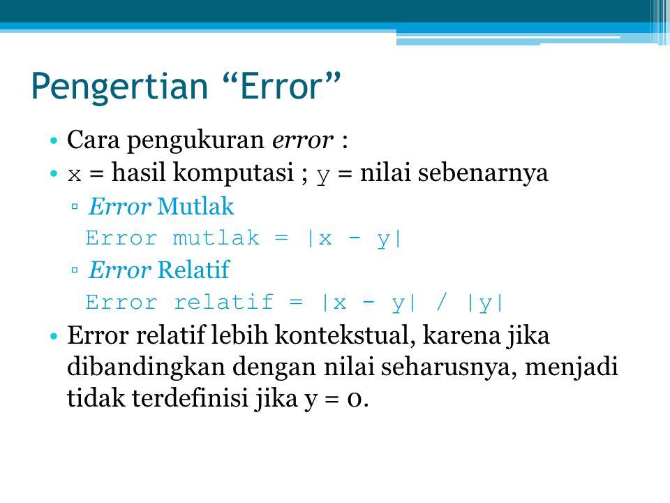 Pengertian Error Cara pengukuran error :