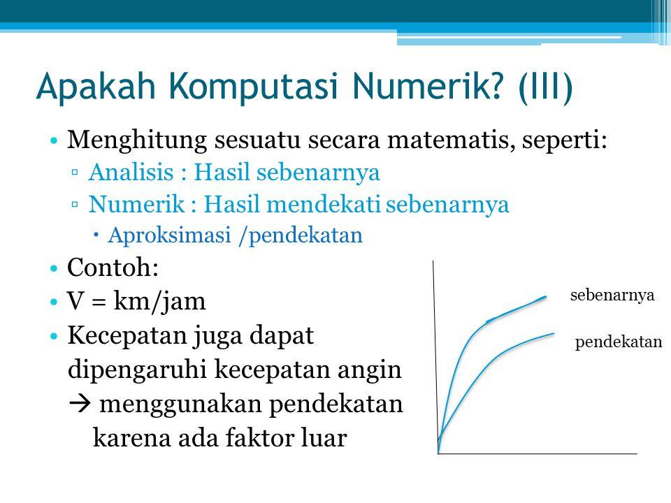 Apakah Komputasi Numerik (III)
