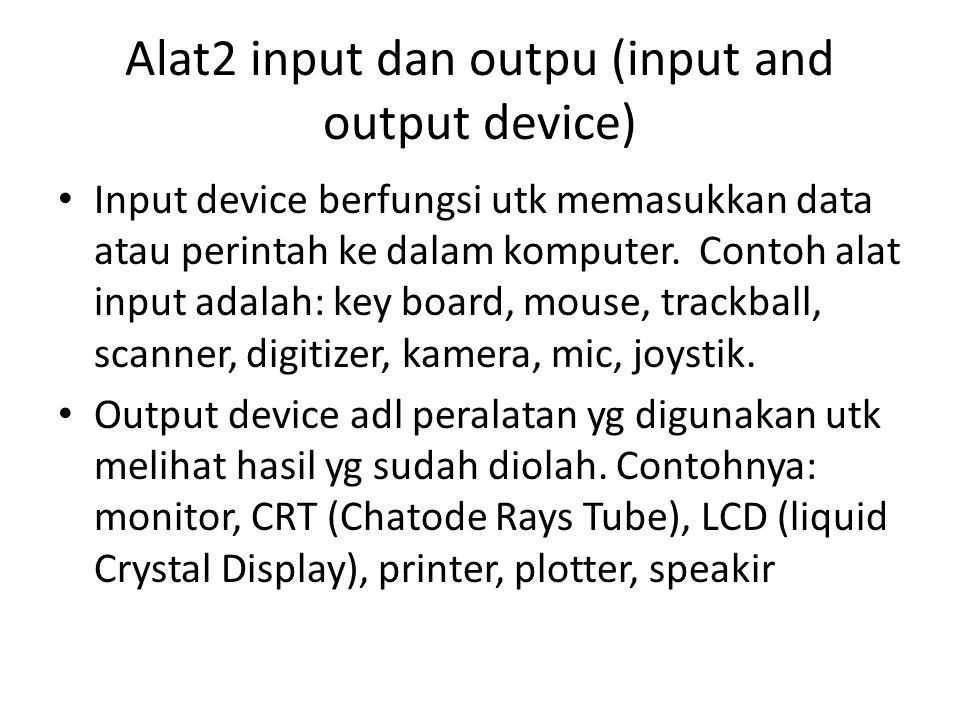 Alat2 input dan outpu (input and output device)
