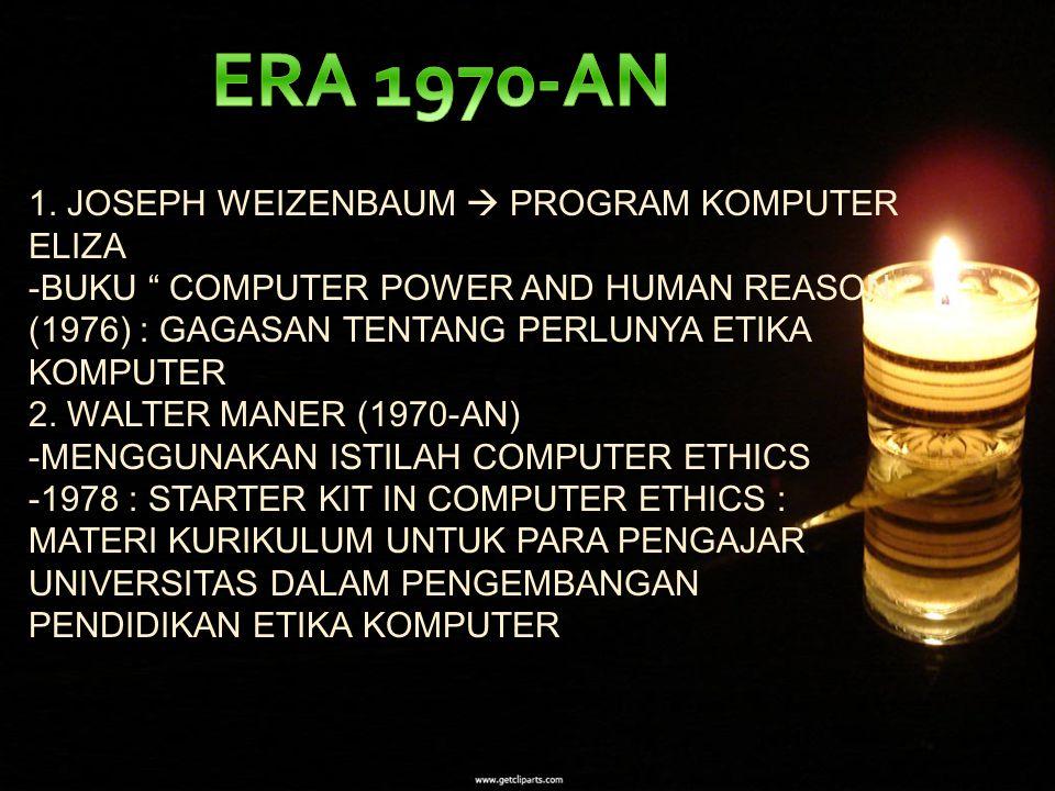 ERA 1970-AN 1. JOSEPH WEIZENBAUM  PROGRAM KOMPUTER ELIZA