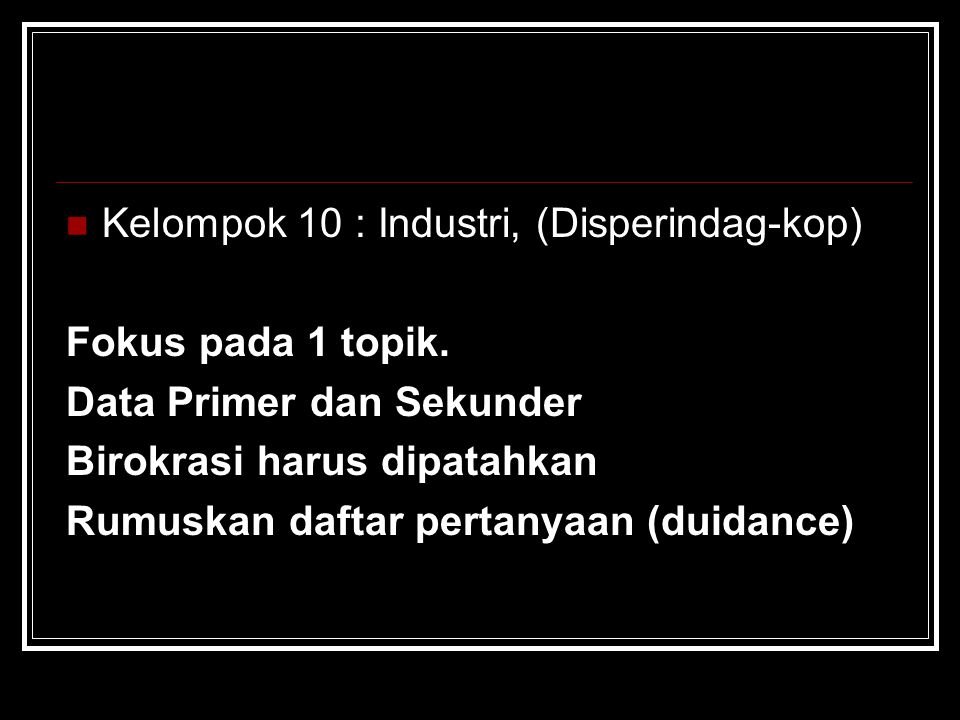 Kelompok 10 : Industri, (Disperindag-kop)